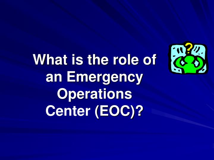 What is the role of an emergency operations center eoc