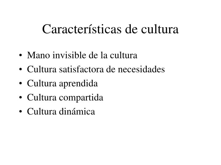 Características de cultura