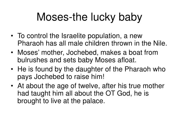 Moses-the lucky baby