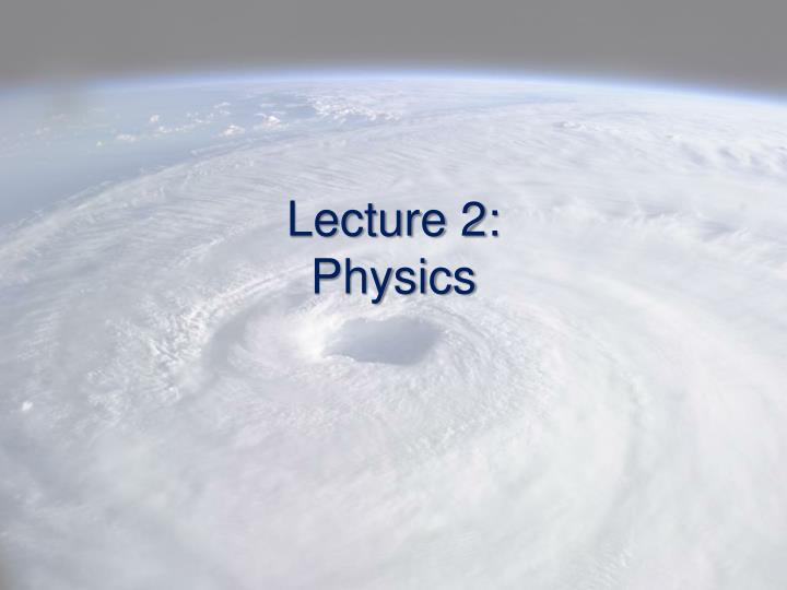 Lecture 2 physics