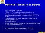 materiais t cnicos e de suporte