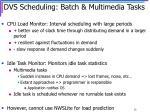 dvs scheduling batch multimedia tasks