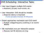 dvs scheduling interactive tasks