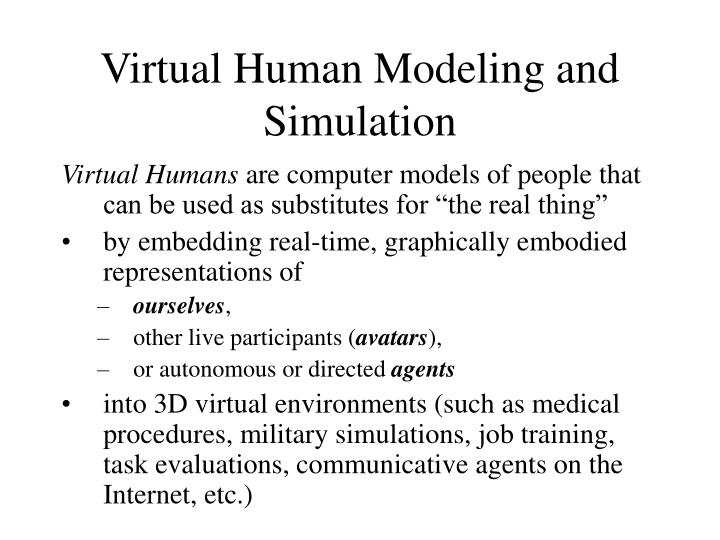 Virtual Human Modeling and Simulation