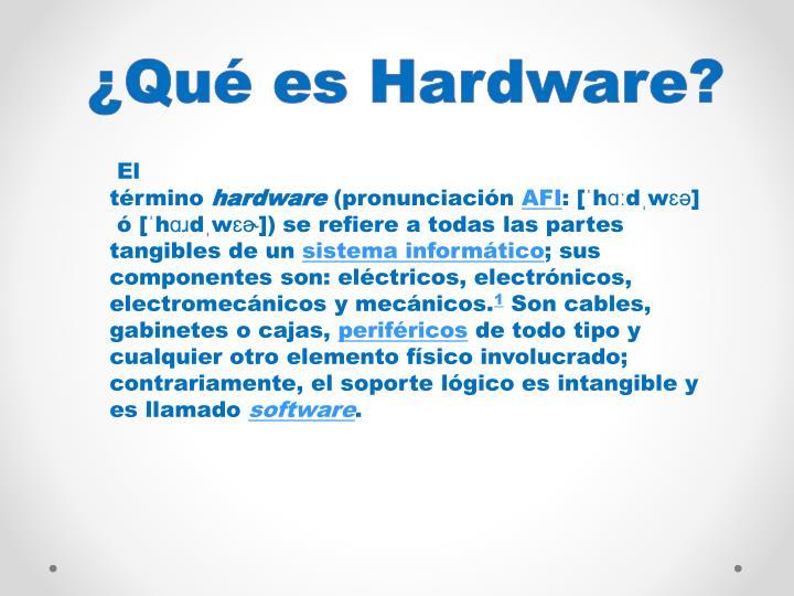 ¿Qué es Hardware?