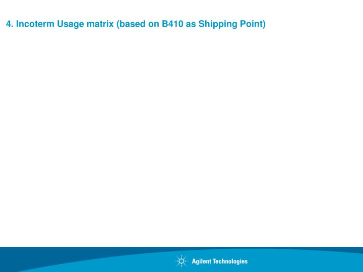 4 incoterm usage matrix based on b410 as shipping point
