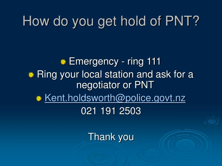 How do you get hold of PNT?