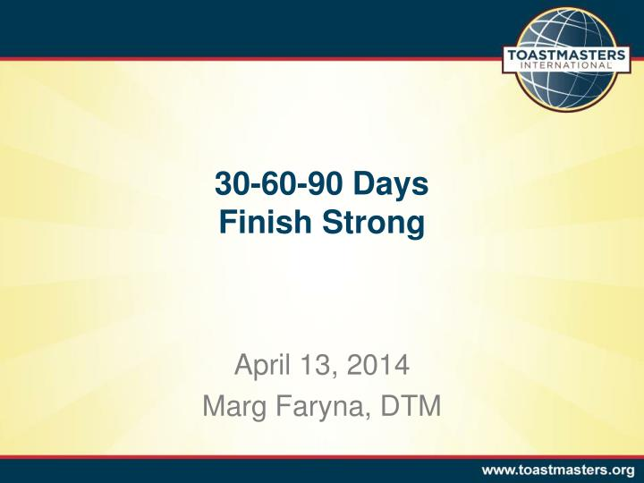 30 60 90 days finish strong