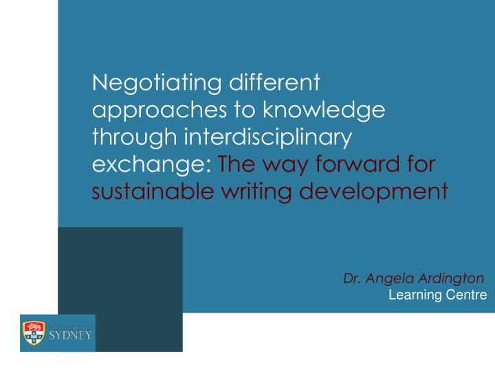 Negotiating different approaches to knowledge through interdisciplinary exchange: