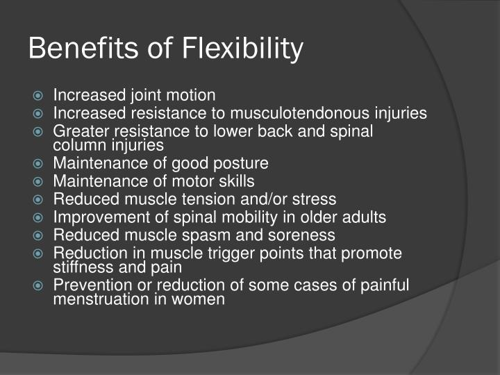 Benefits of Flexibility