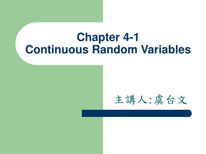 Chapter 4 1 continuous random variables