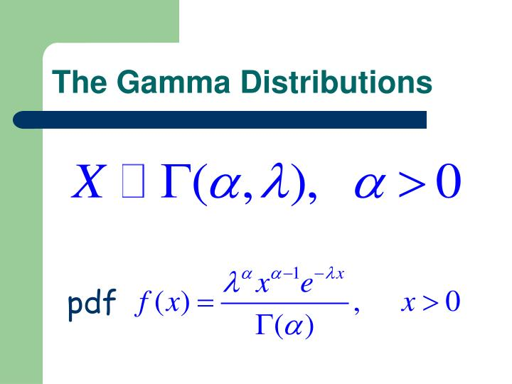 The Gamma Distributions