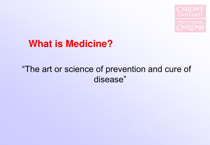 What is Medicine?