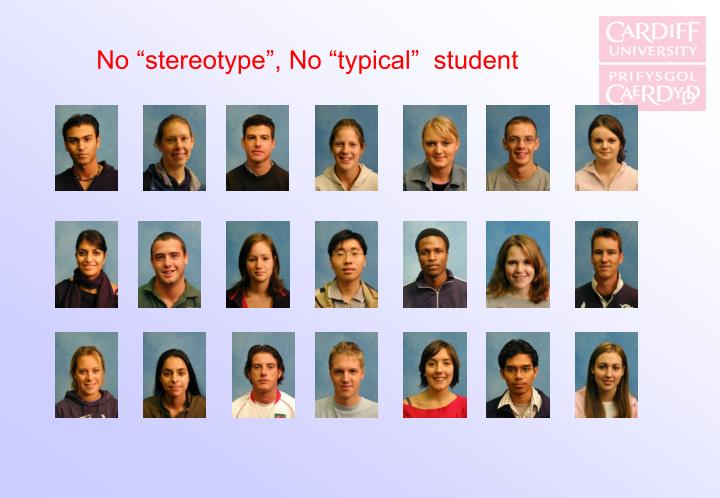 "No ""stereotype"", No ""typical""  student"
