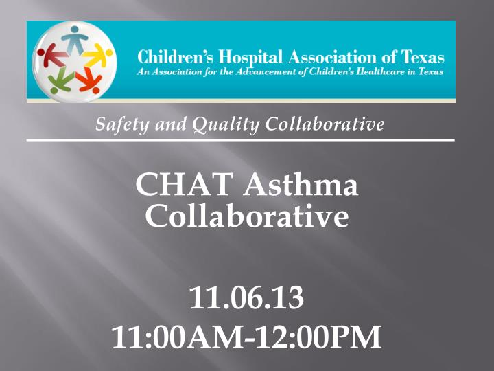 Chat asthma collaborative 11 06 13 11 00am 12 00pm