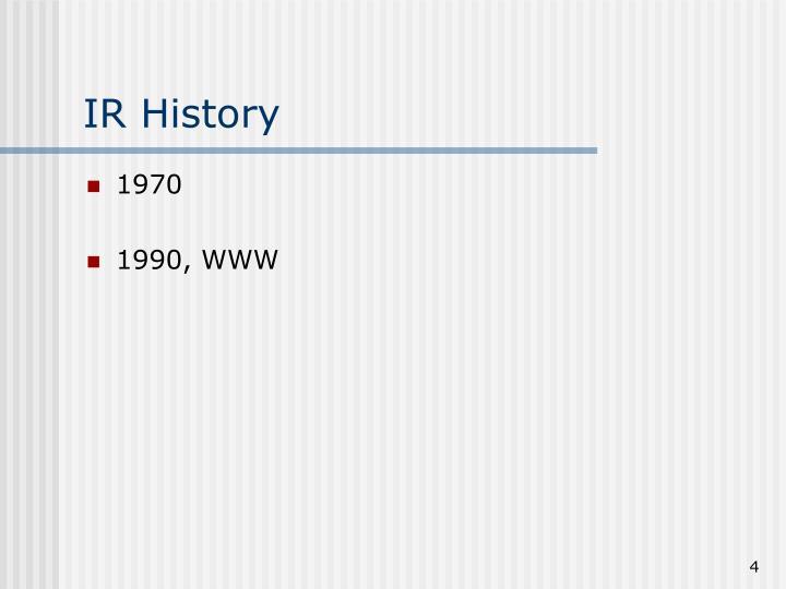 IR History