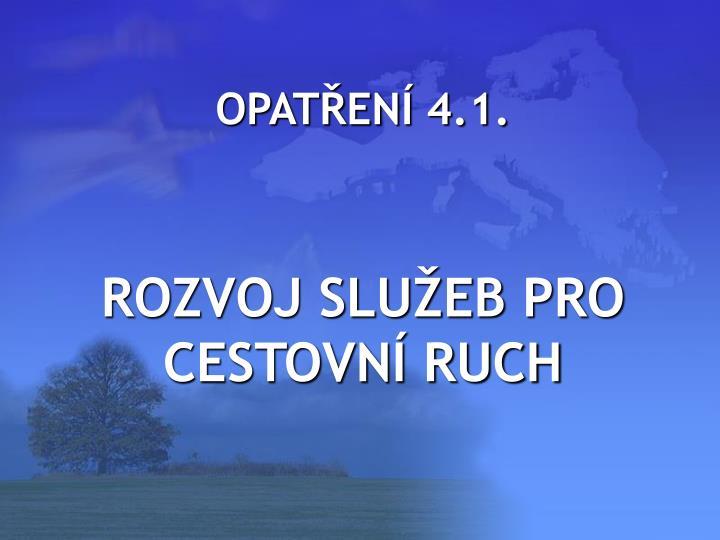 OPATŘENÍ 4.1.