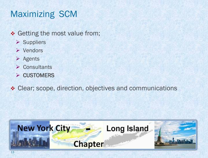 Maximizing  SCM