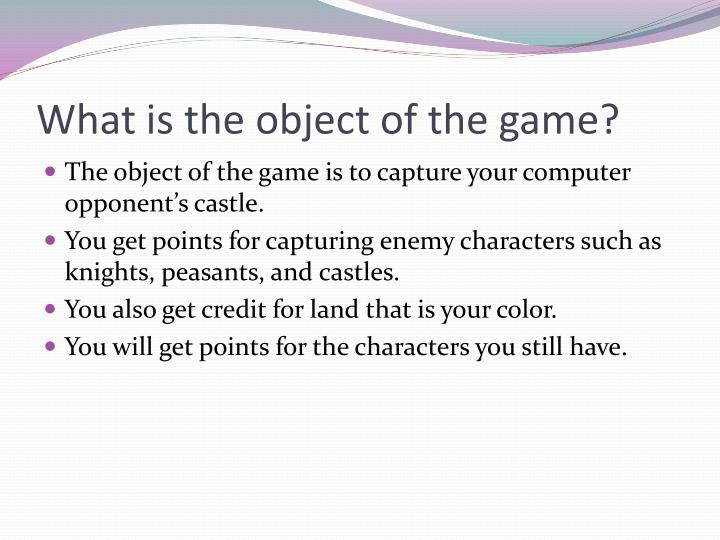 What is the object of the game?