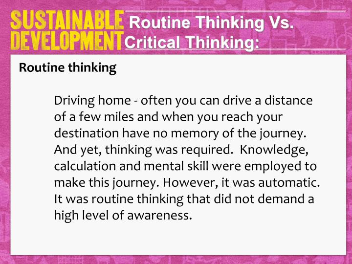 Routine Thinking Vs. Critical Thinking: