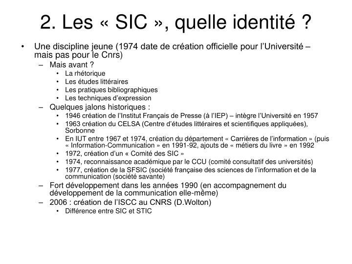 2. Les «SIC», quelle identité ?