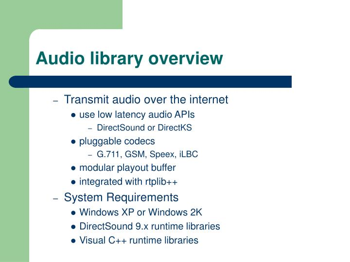 Audio library overview
