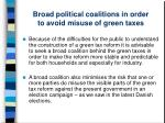 broad political coalitions in order to avoid misuse of green taxes