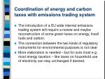 coordination of energy and carbon taxes with emissions trading system