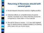 returning of revenues should fulfil several goals