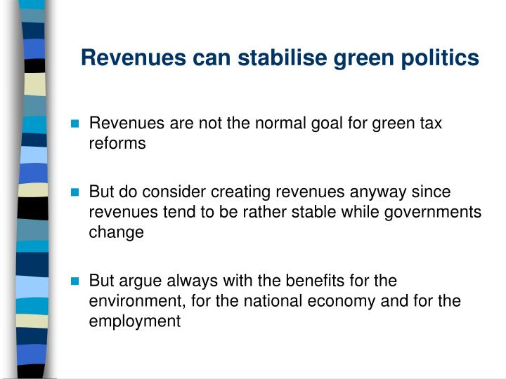 Revenues can stabilise green politics