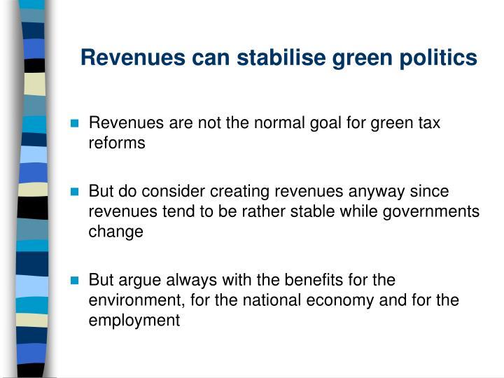 Revenues can stabilise green politics