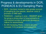 progress developments in dcr pgneacs eu sampling plans