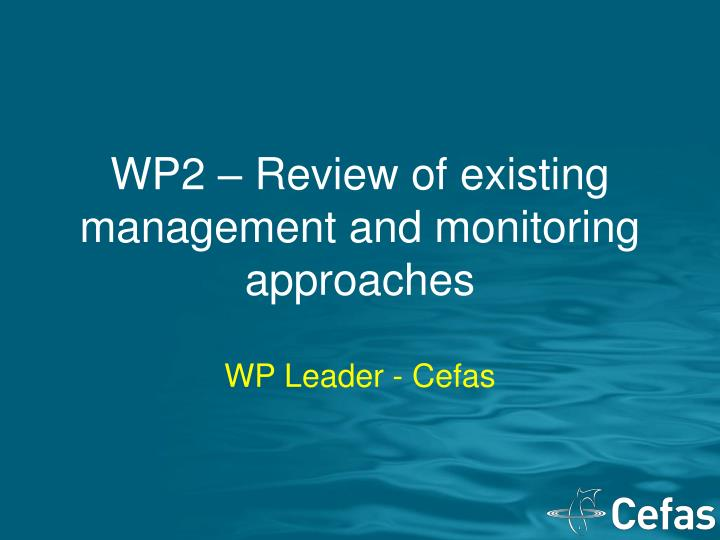 Wp2 review of existing management and monitoring approaches