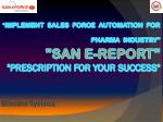 implement sales force automation for pharma industry san e report prescription for your success