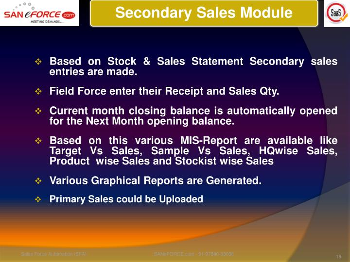 Based on Stock & Sales Statement Secondary sales entries are made.