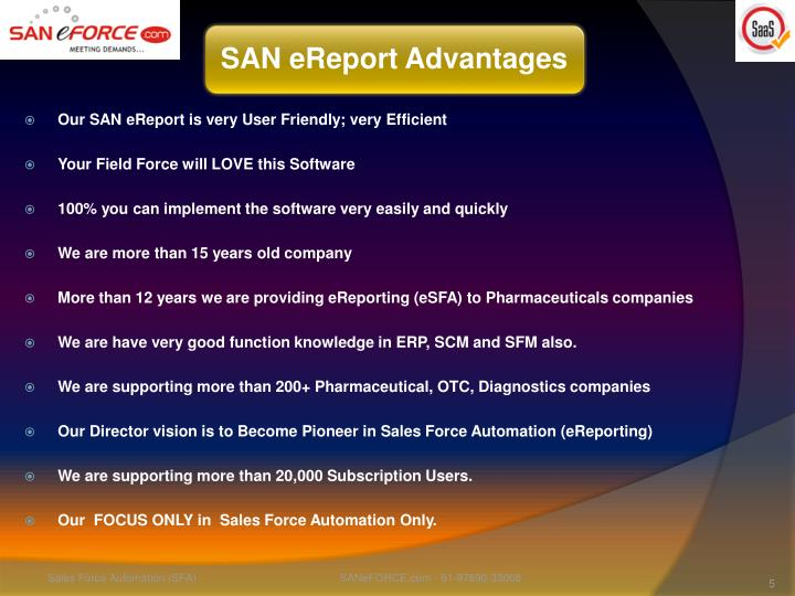 Our SAN eReport is very User Friendly; very Efficient