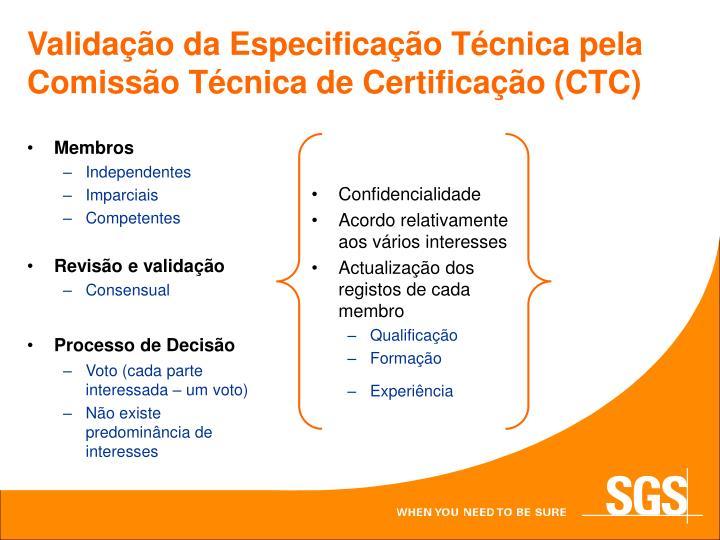 Validação da Especificação Técnica pela Comissão Técnica de Certificação (CTC)