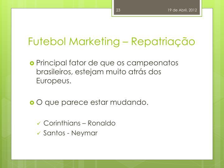 Futebol Marketing – Repatriação