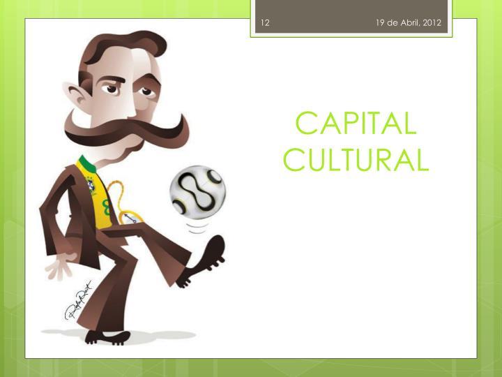CAPITAL CULTURAL