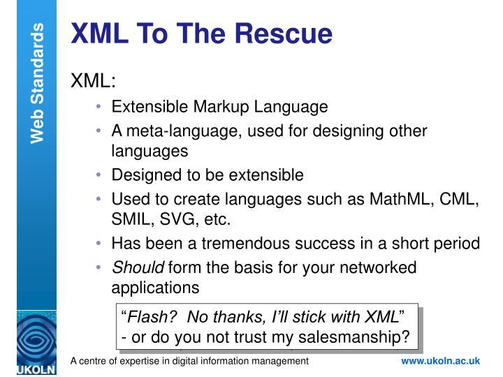 XML To The Rescue