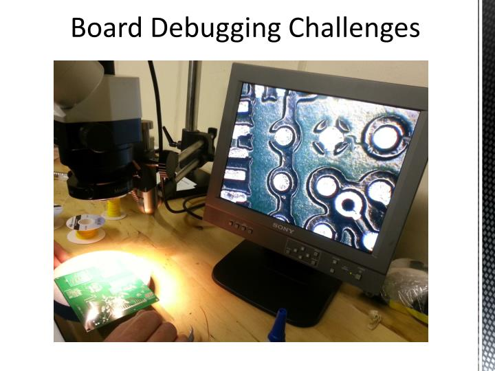 Board Debugging Challenges
