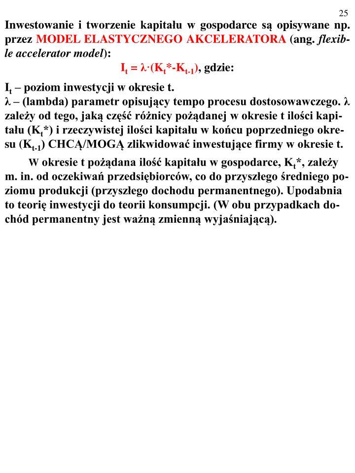 Inwestowanie i tworzenie kapitału w gospodarce są opisywane np. przez