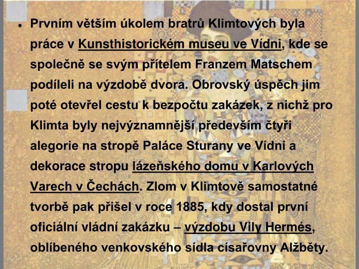 Prvním větším úkolem bratrů Klimtových byla práce v