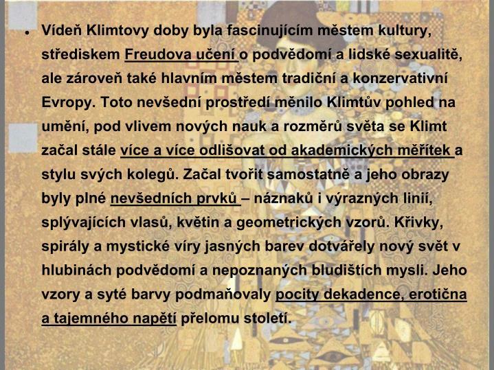 Vídeň Klimtovy doby byla fascinujícím městem kultury, střediskem