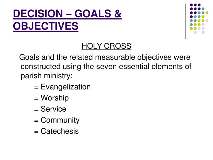 DECISION – GOALS & OBJECTIVES