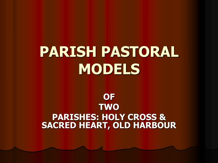 PARISH PASTORAL MODELS