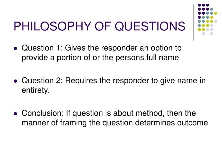 PHILOSOPHY OF QUESTIONS