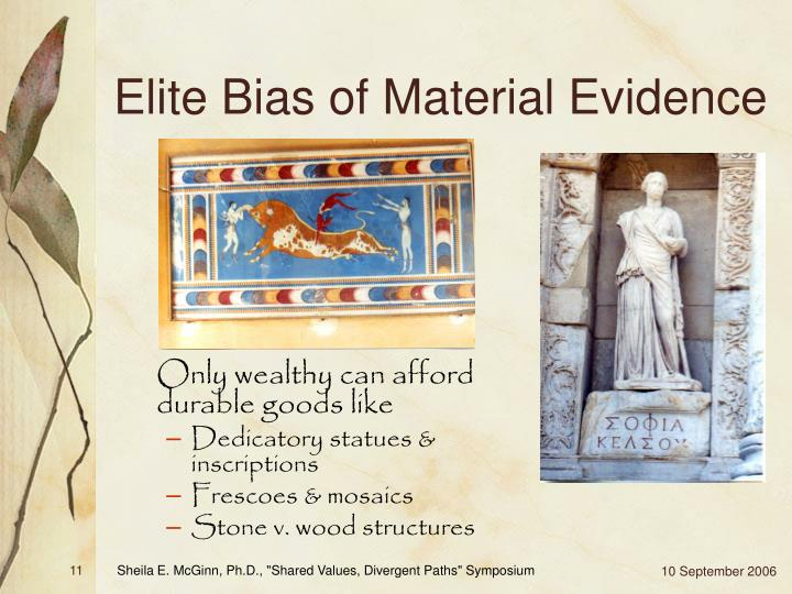 Elite Bias of Material Evidence