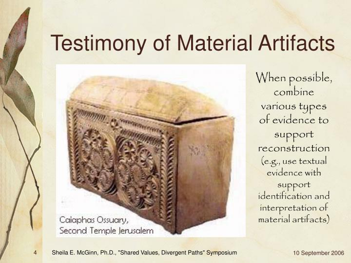 Testimony of Material Artifacts