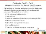 challenging part 18 ch 10 methods of assessing net income loss exposures